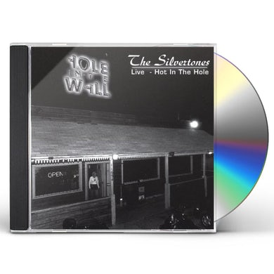 Silvertones LIVE-HOT IN THE HOLE CD