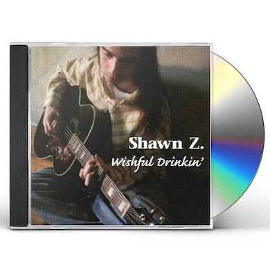 Shawn Z. WISHFUL DRINKIN' CD