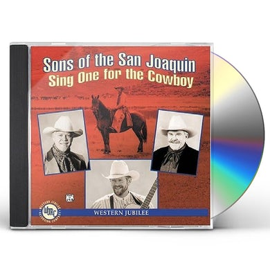 Sons of the San Joaquin SING ONE FOR THE COWBOY CD