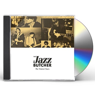 Jazz Butcher VIOLENT YEARS CD