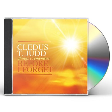 Cledus T Judd THINGS I REMEMBER BEFORE I FORGET CD