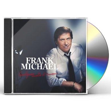 Frank Michael QUELQUES MOTS D'AMOUR CD