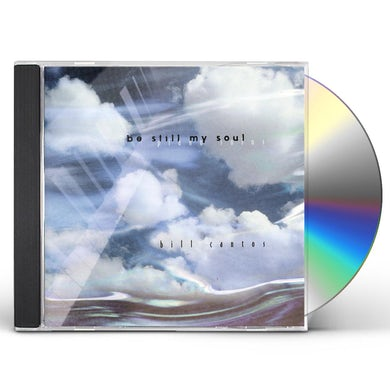 Bill Cantos BE STILL MY SOUL CD
