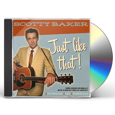 Scotty Baker JUST LIKE THAT CD