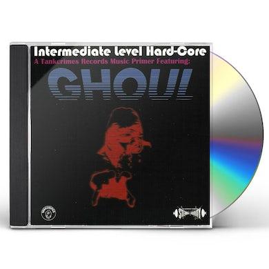 Ghoul INTERMEDIATE LEVEL HARD-CORE CD