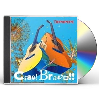 DEPAPEPE CIAO BRAVO CD