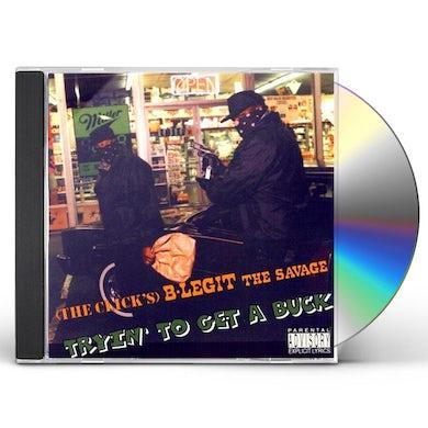 B-Legit TRYIN TO GET A BUCK CD