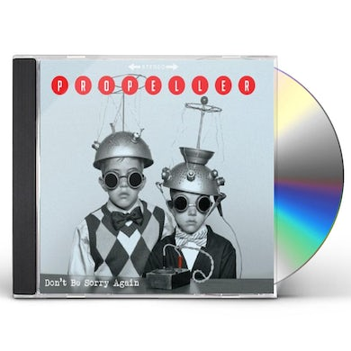 Propeller DONT BE SORRY AGAIN CD