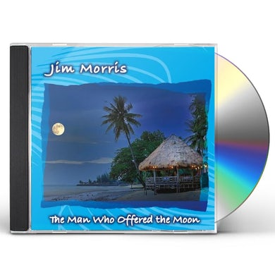 Jim Morris MAN WHO OFFERED THE MOON CD