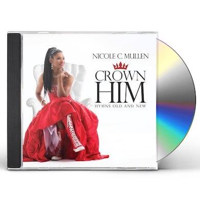Nicole C Mullen CROWN HIM: HYMNS OLD & NEW CD