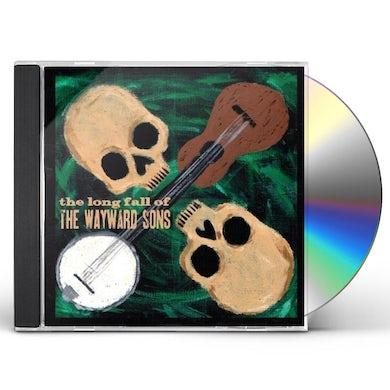 Wayward Sons THE LONG FALL OF CD