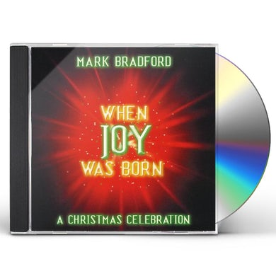 Mark Bradford WHEN JOY WAS BORN CD
