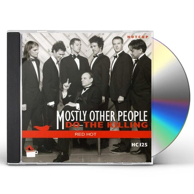 Mostly Other People Do The Killing RED HOT CD