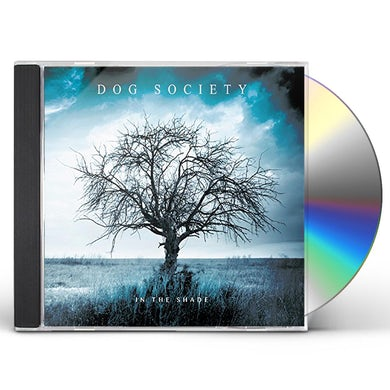 Dog Society IN THE SHADE CD