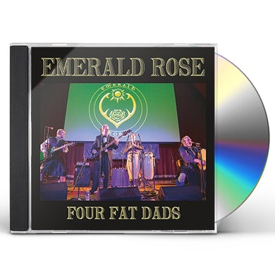Emerald Rose FOUR FAT DADS CD