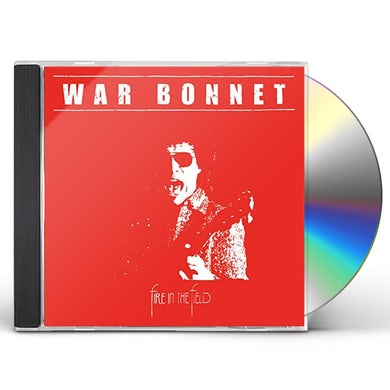 Fire in the Field WAR BONNET CD
