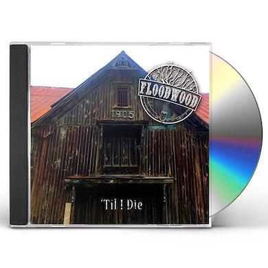 Floodwood TIL I DIE CD