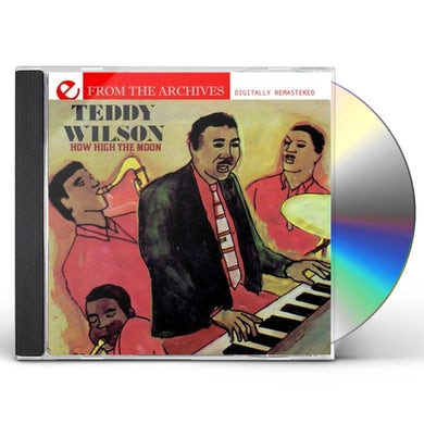 Teddy Wilson HOW HIGH THE MOON: FROM THE ARCHIVES CD