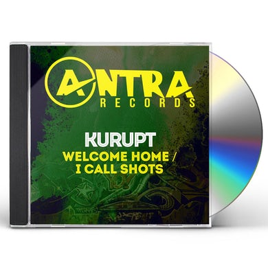 Kurupt WELCOME HOME / I CALL SHOTS CD