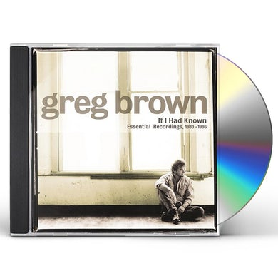 Greg Brown IF I HAD KNOWN CD