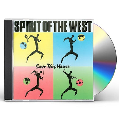 Spirit of the West SAVE THIS HOUSE CD