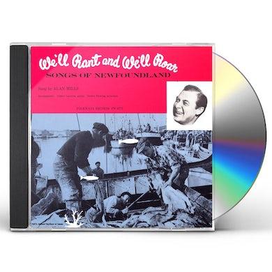 Alan Mills WE'LL RANT AND WE'LL ROAR: SONGS OF NEWFOUNDLAND CD