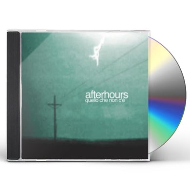 Afterhours QUELLO CHE NON CE CD