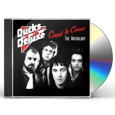 Ducks Deluxe COAST TO COAST: THE ANTHOLOGY CD