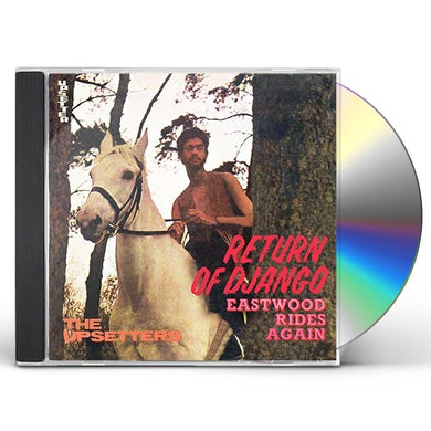 Lee Scratch Perry / The Upsetters RETURN OF DJANGO / EASTWOOD RIDES AGAIN CD