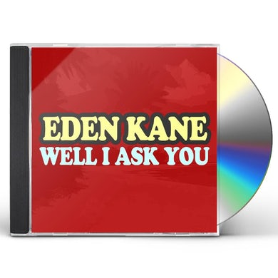 Eden Kane WELL I ASK YOU CD