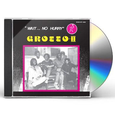 Grotto II: WAIT NO HURRY CD