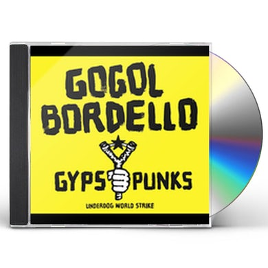 Gogol Bordello GYPSY PUNKS UNDERDOG WORLD STRIKE CD