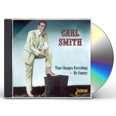 Carl Smith TIME CHANGES EVERYTHING: MR COUNTRY CD