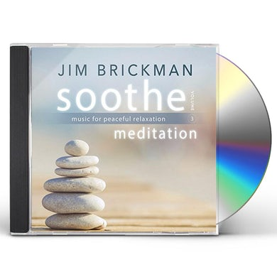 Jim Brickman SOOTHE 3: MEDITATION - MUSIC FOR PEACEFUL CD