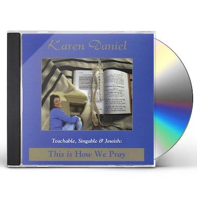 TEACHABLE SINGABLE & JEWISH: THIS IS HOW WE PRAY CD