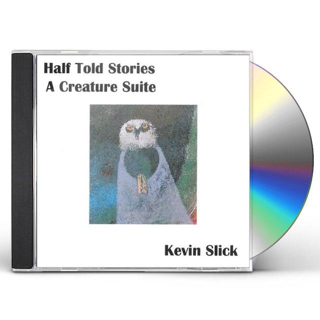 Kevin Slick HALF TOLD STORIES CD