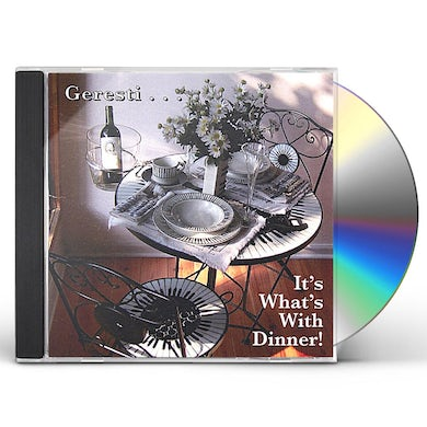 GERESTIIT'S WHAT'S WITH DINNER CD
