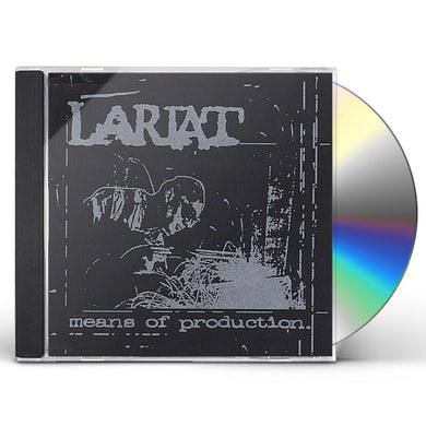 Lariat MEANS OF PRODUCTION CD