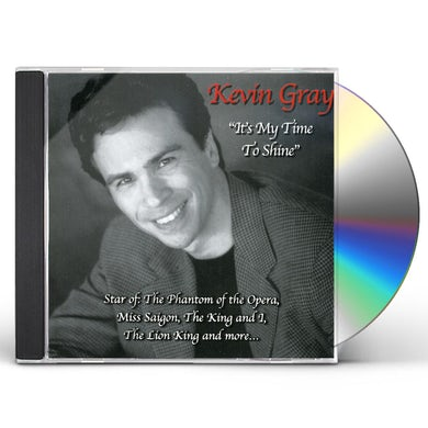 Kevin Gray IT'S MY TIME TO SHINE CD