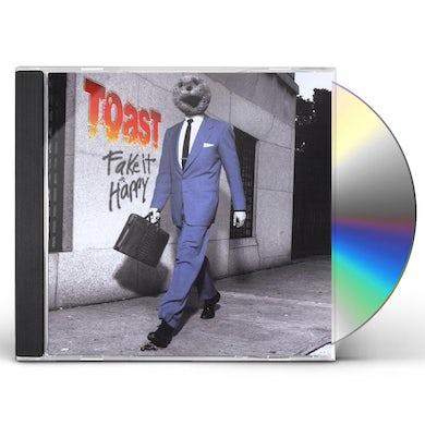 Toast FAKE IT HAPPY CD