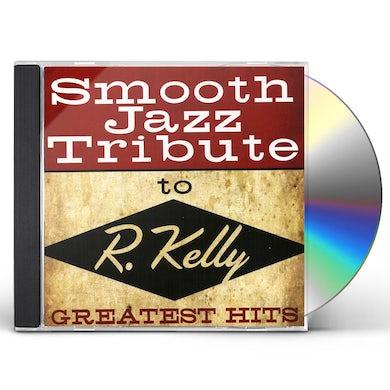 Smooth Jazz All Stars R KELLY SMOOTH JAZZ TRIBUTE CD