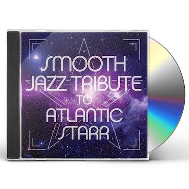 Smooth Jazz All Stars ATLANIC STARR SMOOTH JAZZ TRIBUTE CD