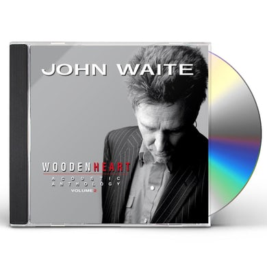 John Waite Wooden Heart, Acoustic Anthology Vol. 2 CD