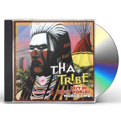 Tha Tribe BEST OF BOTH WORLDS WORLD TWO CD