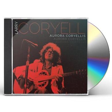Larry Coryell AURORA CORYELLIS CD