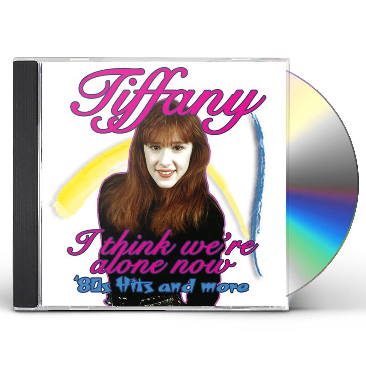 Tiffany I THINK WERE ALONE NOW: 80S HITS & MORE CD