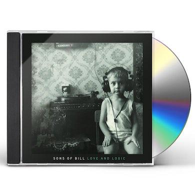 Sons Of Bill LOVE & LOGIC CD