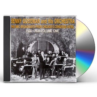 Benny Goodman NBC BROADCASTS FROM CHICAGO'S CONGRESS HOTEL 1 CD
