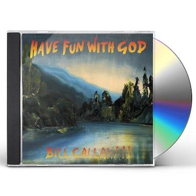 Bill Callahan HAVE FUN WITH GOD CD