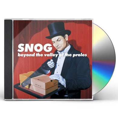 Snog BEYOND THE VALLEY OF THE PROLES CD